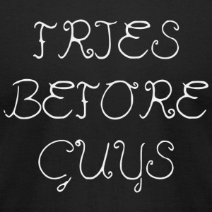 Fries - Fries Before Guys Food Relationship Nove - Men's T-Shirt by American Apparel