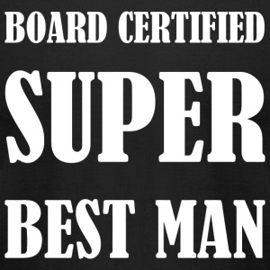 Man - Board Certified Super Best Man - Men's T-Shirt by American Apparel