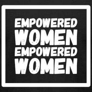 Empowered - Empowered Women Empower Women - Men's T-Shirt by American Apparel