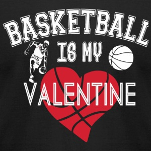 Basketball - Basketball Is My Valentine T Shirt - Men's T-Shirt by American Apparel