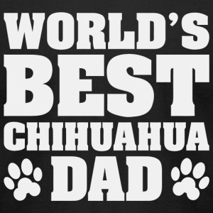Chihuahua - World's Best Chihuahua Dad - Men's T-Shirt by American Apparel