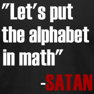Satan - Let's Put The Alphabet In Math Said Sata - Men's T-Shirt by American Apparel