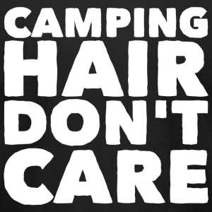Camping - Camping Hair Don't Care Funny Camper G - Men's T-Shirt by American Apparel