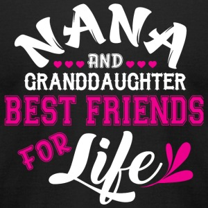 Nana Nana And Granddaughter Best Friend For Li - Men's T-Shirt by American Apparel