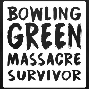 Bowling - Bowling Green Massacre Survivor T Shir - Men's T-Shirt by American Apparel