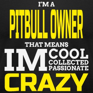 Pitbull - i'm a pitbull owner that means i'm coo - Men's T-Shirt by American Apparel