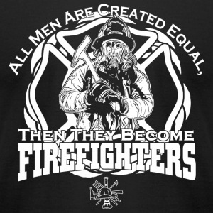 Firefighter - all men are created equal, then th - Men's T-Shirt by American Apparel