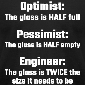 Architect - Optimist, Pessimist, Engineer - Men's T-Shirt by American Apparel