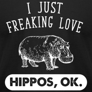 Hippo - I Just Freaking Love Hippos - Funny Hipp - Men's T-Shirt by American Apparel