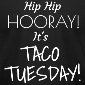 Tuesday - Hip Hip Hooray Taco Tuesday - Men's T-Shirt by American Apparel