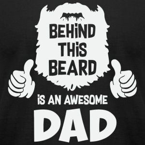 Beard - Mens Behind This Beard is an Awesome Dad - Men's T-Shirt by American Apparel