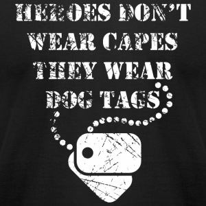 Hero - heroes dont wear capes they wear dog tags - Men's T-Shirt by American Apparel