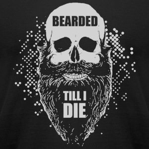 Beard - Beard Bearded Till I Die - Men's T-Shirt by American Apparel