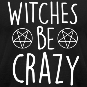 Witche - Witches Be Crazy - Men's T-Shirt by American Apparel