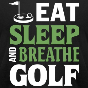 Golf - Eat Sleep And Breathe Golf T Shirt - Men's T-Shirt by American Apparel
