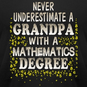 Mathematics Degree - Grandpa With A Mathematics - Men's T-Shirt by American Apparel