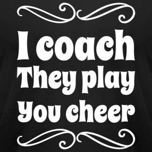 Coaching - I coach they play you cheer coaching - Men's T-Shirt by American Apparel