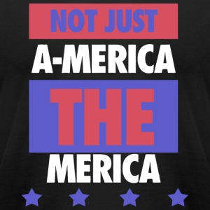 America - Not Just America - THE Merica - USA! - Men's T-Shirt by American Apparel