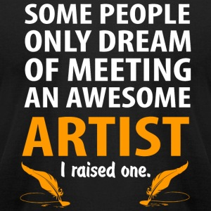 Artist - Some People Only Dream Of Meeting An Aw - Men's T-Shirt by American Apparel