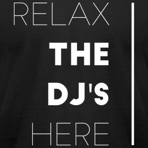Dj's - Relax the dj's here - Men's T-Shirt by American Apparel