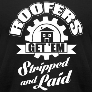 Hammer - Roofers get'em stripped and laid! - Men's T-Shirt by American Apparel