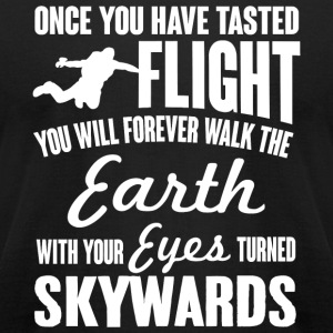 Skydiver - Once you have tasted flight, you will - Men's T-Shirt by American Apparel