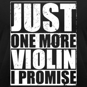 Violin - Just One More Violin I Promise - Men's T-Shirt by American Apparel