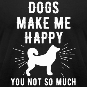 Dog lover - Dogs Make Me Happy You Not So Much - - Men's T-Shirt by American Apparel