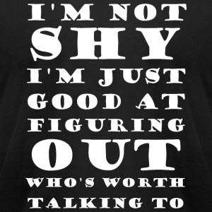 Awesome - I'm Not Shy I'm Just Good At Figuring - Men's T-Shirt by American Apparel