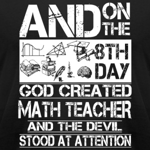 MATH TEACHER - GOD CREATED MATH TEACHER - Men's T-Shirt by American Apparel