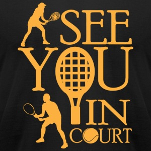 Tennis - See you in court - Men's T-Shirt by American Apparel