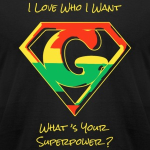 Hero - I Love Who I Want -- What's Your Superpow - Men's T-Shirt by American Apparel