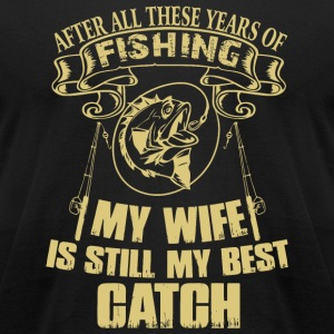 Fishing - Fishing My Wife Is Still Best My Coach - Men's T-Shirt by American Apparel