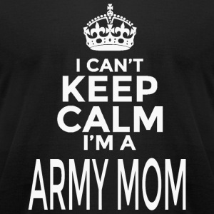 ARMY MOM - I CAN'T KEEP CALM I'M A ARMY MOM - Men's T-Shirt by American Apparel