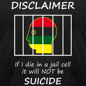 Prison - If I Die in a Jail Cell it Will NOT be - Men's T-Shirt by American Apparel