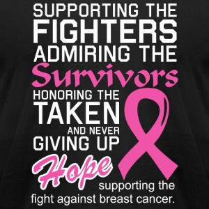 Breast Cancer - Supporting The Fight Against Bre - Men's T-Shirt by American Apparel