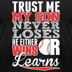 Baseball - Trust Me My Son Never Loses He Either - Men's T-Shirt by American Apparel