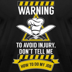 CHEF - AVOID INJURY, I'M A CHEF - Men's T-Shirt by American Apparel