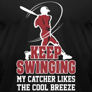 Swinging - Keep Swinging My Catcher Likes The Co - Men's T-Shirt by American Apparel