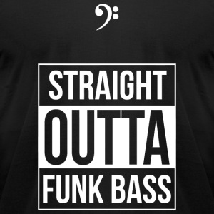 Bass - Straight Outta Funk Bass - Men's T-Shirt by American Apparel