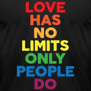 Love - Love Has No Limits Only People Do - Men's T-Shirt by American Apparel
