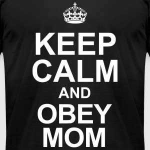 Obey mom - keep calm and obey mom - Men's T-Shirt by American Apparel