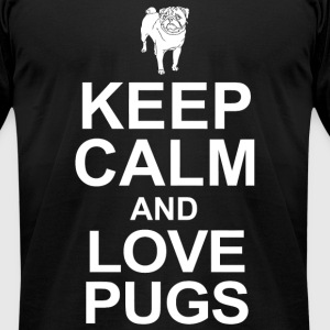 Love pug - keep calm and love pugs - Men's T-Shirt by American Apparel