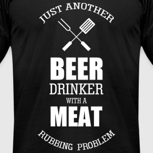 Beer - just another beer drinker with a meat rub - Men's T-Shirt by American Apparel