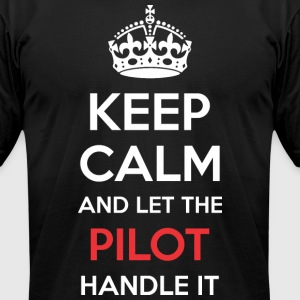 Keep Calm And Let Pilot Handle It - Men's T-Shirt by American Apparel