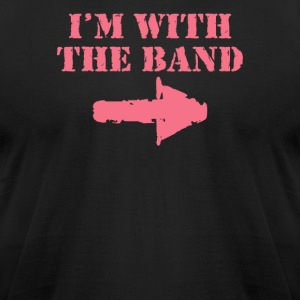 I'm With The Band - Men's T-Shirt by American Apparel