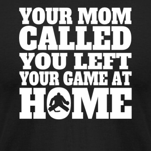 You Left Your Game At Home Funny Hockey - Men's T-Shirt by American Apparel