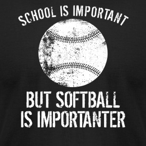 School Is Important But Softball Is Importanter - Men's T-Shirt by American Apparel
