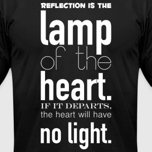 Reflection_is_the_lamp_of_the_heart-_If_it_departs - Men's T-Shirt by American Apparel