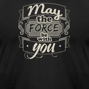 May the force with you - Men's T-Shirt by American Apparel